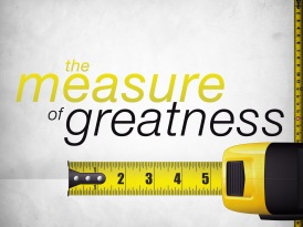measure-of-greatness